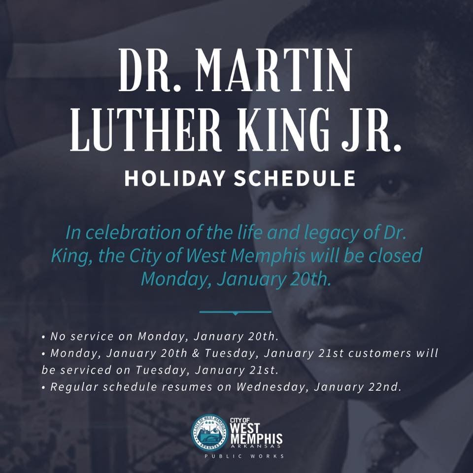 city of West Memphis will be closed next Monday, Jan. 20th for Dr. Martin Luther King Day