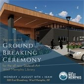 You are invited to the West Memphis Library Ground Breaking Ceremony!